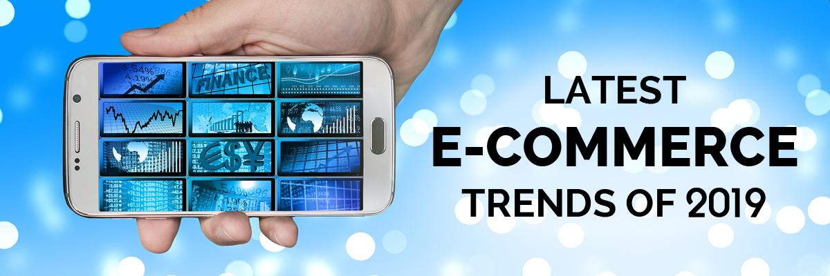 Latest E-commerce trends of 2019-ahomtech.com