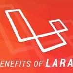 key benefits of Laravel-ahomtech.com