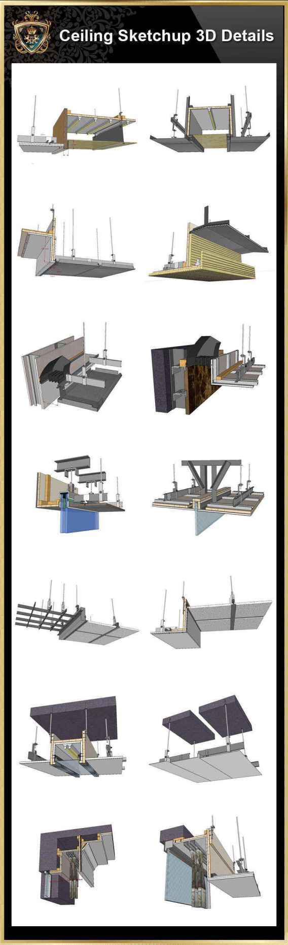 【Best 70 Types Ceiling Sketchup 3D Detail Models】 (★Recommanded★)(*.skp file format). This Sketchup 3D CAD models collection can be used in your 3D design drawings(Sketchup,Autocad,3D max,Revit). Download Best 70 Types Ceiling Sketchup 3D Detail Models(*.skp file format). This Sketchup 3D models collection can be used in your 3D design software(Sketchup,Autocad,3D max,Revit).Downloading 3D Sketchup Models to fuel your creative pursuits. Include the followings sketchup 3D Models: Sketchup Ceiling Details-01-light steel frame ceiling - hard cover ceiling.skp Sketchup Ceiling Details-01-plasterboard ceiling .skp Sketchup Ceiling Details-02-plasterboard ceiling - gold and silver foil ceiling .skp Sketchup Ceiling Details-02-plasterboard ceiling - sewed ceiling.skp Sketchup Ceiling Details-03-plasterboard ceiling - Malay paint, diatom mud.skp Sketchup Ceiling Details-03-plasterboard ceiling-mirror ceiling.skp Sketchup Ceiling Details-04-stainless steel ceiling.skp Sketchup Ceiling Details-04-wood veneer ceiling.skp Sketchup Ceiling Details-05-mineral wool board ceiling-1.skp Sketchup Ceiling Details-05-mineral wool board ceiling-2.skp Sketchup Ceiling Details-06-calcium silicate board ceiling.skp Sketchup Ceiling Details-06-mineral wool board ceiling.skp Sketchup Ceiling Details-07-air conditioning duct.skp Sketchup Ceiling Details-07-glass ceiling.skp Sketchup Ceiling Details-08-air conditioning duct.skp Sketchup Ceiling Details-08-glass partition.skp Sketchup Ceiling Details-09-plasterboard ceiling ceiling connect with stone 2.skp Sketchup Ceiling Details-09-plasterboard ceiling connect with stone 1.skp Sketchup Ceiling Details-10-plasterboard ceiling ceiling connect with glass.skp Sketchup Ceiling Details-10-smoke blocking wall.skp Sketchup Ceiling Details-11-plasterboard ceiling is connected to aluminum plate 1.skp Sketchup Ceiling Details-11-plasterboard ceiling is connected to aluminum plate 2.skp Sketchup Ceiling Details-12-plasterboard ceiling is connected to the metal plate.skp Sketchup Ceiling Details-12-plasterboard ceiling is connected with stone.skp Sketchup Ceiling Details-13-plasterboard ceiling is connected to stainless steel (1).skp Sketchup Ceiling Details-13-plasterboard ceiling is connected to stainless steel (2).skp Sketchup Ceiling Details-14-plasterboard ceiling is connected to glass.skp Sketchup Ceiling Details-14-plasterboard ceiling is connected to the mirror.skp Sketchup Ceiling Details-15-plasterboard ceiling is connected to the tuyere 1.skp Sketchup Ceiling Details-15-plasterboard ceiling is connected to the tuyere 2.skp Sketchup Ceiling Details-16-plasterboard ceiling is connected to GRC.skp Sketchup Ceiling Details-16-plasterboard ceiling is connected to the grid.skp Sketchup Ceiling Details-17-plasterboard ceiling is connected to wood veneer 1.skp Sketchup Ceiling Details-17-plasterboard ceiling is connected to wood veneer 2.skp Sketchup Ceiling Details-18-plasterboard ceiling is connected to the transparent film.skp Sketchup Ceiling Details-18-plasterboard ceiling is connected to wood veneer 3.skp Sketchup Ceiling Details-19-plasterboard ceiling is connected to the mirror .skp Sketchup Ceiling Details-19-plasterboard ceiling is connected with marble .skp Sketchup Ceiling Details-20 stone is connected with plasterboard.skp Sketchup Ceiling Details-20 transparent marble is connected with gypsum board.skp Sketchup Ceiling Details-21 aluminum grille is connected to wood veneer.skp Sketchup Ceiling Details-21 aluminum grille is connected with gypsum board.skp Sketchup Ceiling Details-22 aluminum gusset plate is connected with gypsum board.skp Sketchup Ceiling Details-22 aluminum gusset plate is connected with soft film .skp Sketchup Ceiling Details-23 light transmissive plate is connected with gypsum board.skp Sketchup Ceiling Details-23 light-transmitting plate is connected with aluminum plate.skp Sketchup Ceiling Details-24 aluminum gusset plate is connected with gypsum board.skp Sketchup Ceiling Details-24 aluminum plate is connected with sound absorbing panel.skp Sketchup Ceiling Details-25 tuyere is connected to the metal plate.skp Sketchup Ceiling Details-25 tuyere is connected with gypsum board.skp Sketchup Ceiling Details-26 glass partition is connected to aluminum plate.skp Sketchup Ceiling Details-26 glass partition is connected with gypsum board .skp Sketchup Ceiling Details-27 mineral wool board is connected with aluminum grille .skp Sketchup Ceiling Details-27 mineral wool board is connected with gypsum board .skp Sketchup Ceiling Details-28 soft film is connected with gypsum board .skp Sketchup Ceiling Details-28 top aluminum plate expansion joint practice .skp Sketchup Ceiling Details-29 plasterboard facing blockboard base layer .skp Sketchup Ceiling Details-29 plasterboard facing blockboard base layer.skp Sketchup Ceiling Details-30 curtain box and glass curtain wall closing node .skp Sketchup Ceiling Details-30 curtain box and glass curtain wall closing node.skp Sketchup Ceiling Details-31 curtain box and aluminum buckle board closing node .skp Sketchup Ceiling Details-31 curtain box and aluminum buckle board closing node.skp Sketchup Ceiling Details-32 hidden lamp with curtain box node .skp Sketchup Ceiling Details-32 hidden lamp with curtain box node.skp Sketchup Ceiling Details-33 finished aluminum edge inspection port reinforcement node details .skp Sketchup Ceiling Details-33 white soft film is connected with wood veneer .skp Sketchup Ceiling Details-34 plasterboard is connected to the steel cylinder .skp Sketchup Ceiling Details-34 wood veneer is connected with steel cylinder .skp Sketchup Ceiling Details-35 wood veneer is connected to the tea mirror .skp Sketchup Ceiling Details-35 wood veneer is connected with the tea mirror .skp