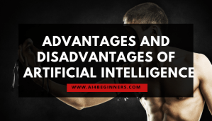 Advantages (Pros) and Disadvantages (Cons) of Artificial Intelligence