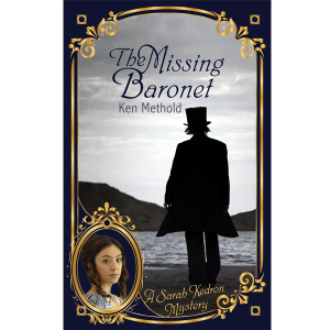 Available Now: The Missing Baronet by Ken Methold – Historical Mystery