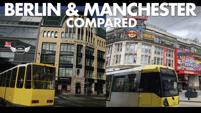 Berlin & Manchester compared