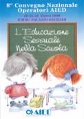 L'educazione sessuale nelle scuole. Udine, 20-21-22 marzo 1998.