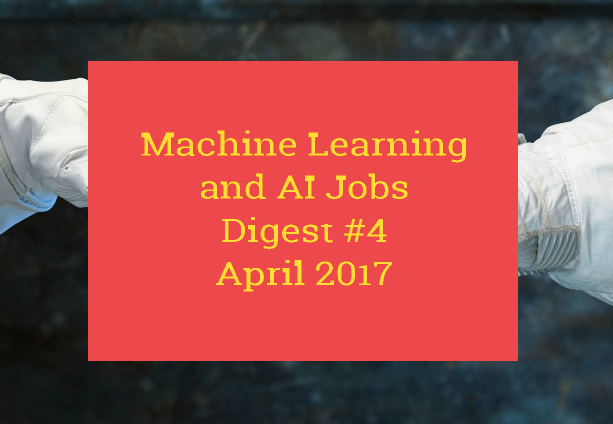 AI and Machine Learning Jobs April 2017