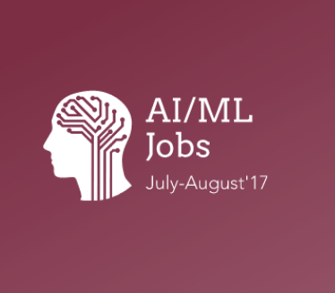 Machine Learning Jobs July-August 2017