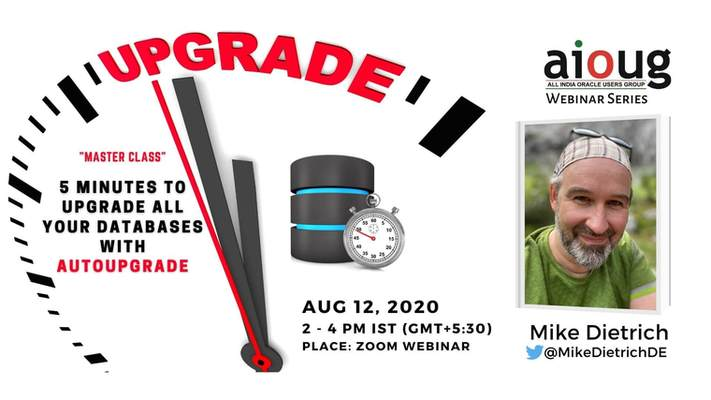 AIOUG - Web Seminar - 5 minutes to upgrade all your database
