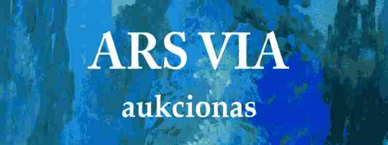 Pirmasis ARS VIA meno ir kolekcinių vertybių aukcionas