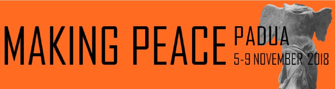 call for papers padua making peace