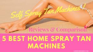 Home spray tan machines