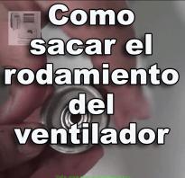 Sacar rodamiento de un motor ventilador