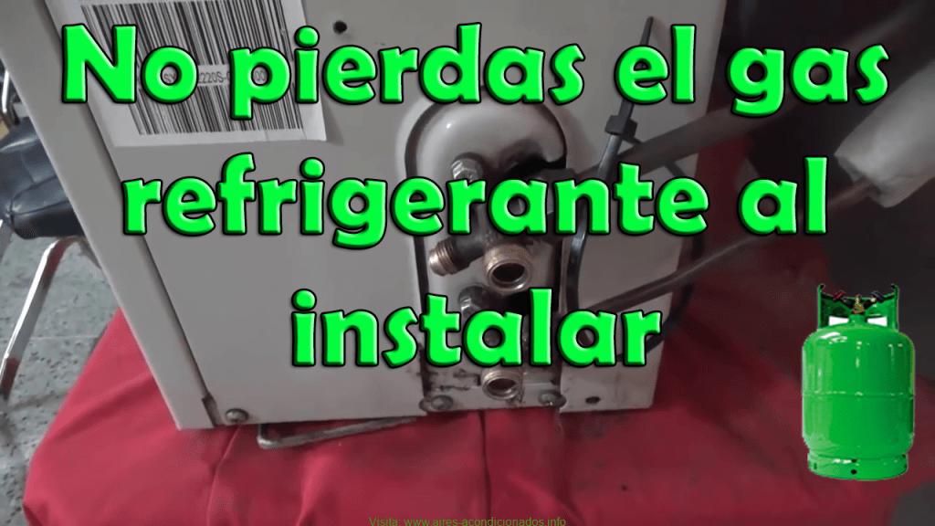 No pierdas el gas refrigerante al instalar