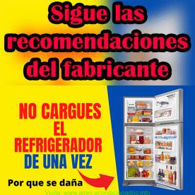 No cargues el refrigerador de una vez