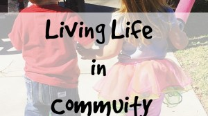 "Living Life in Community – Friends Who Say ""Me Too"""