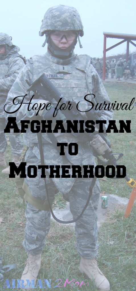 Hope for Survival from Afghanistan to Motherhood. My story of the journey from Airman to Mom.