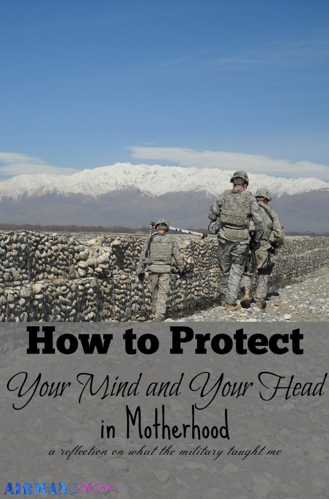 How to protect your mind and your head in Motherhood: Just like in war our heads need protecting in daily life. For example, when I became a mom I had a lot of negative self-talk. For the record, conversations in your head at 3 am are probably not a good idea.