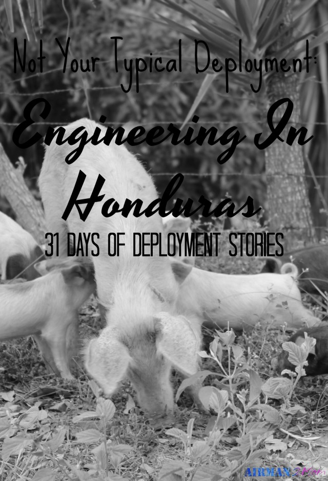 Rachael deployed to do engineering in Honduras. Read her story as part of the 31 Days of Deployment Stories
