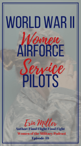Do you know the history of the Women Airforce Service Pilots who served during World War II. They were not officially recognized as military members and their history was almost lost. Hear the story of Elaine Harmon and how her family worked to change the law after she was gone. #wasp #militarywomen #militaryhistory