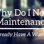 Maintenance is important, even with a warranty