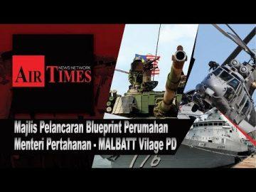 Majlis Pelancaran Blueprint Perumahan di MALBATT Vilage