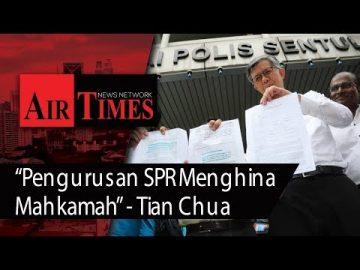 """""""Pengurusan SPR Menghina Mahkamah"""" - Tian Chua"""