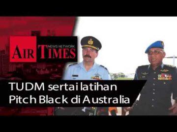 TUDM sertai latihan Pitch Black di Australia