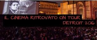 CINETECA BOLOGNA: IL FESTIVAL DEL CINEMA RITROVATO FA TAPPA A DETROIT