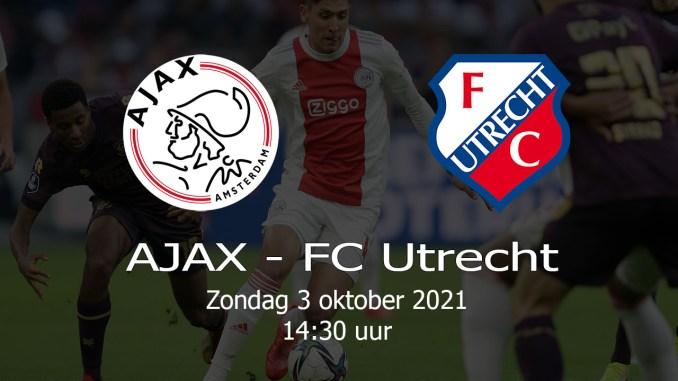 Aankondiging Ajax - FC Utrecht 3 oktober 2021