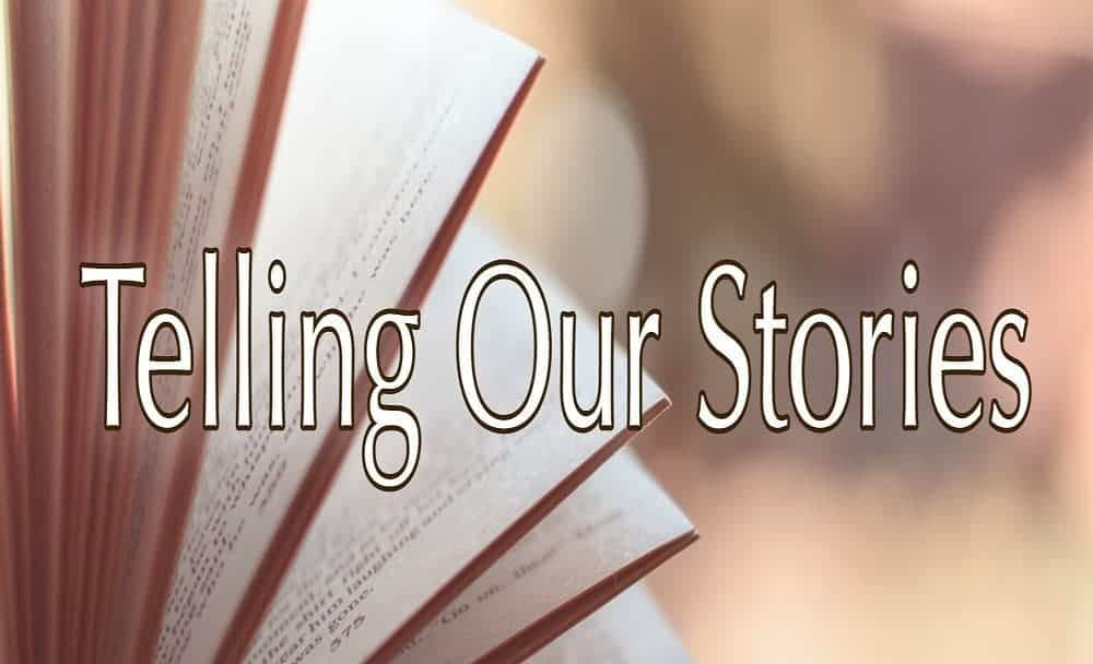 Telling our Stories