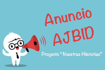 Anuncio AJBID: Nuestras Historias