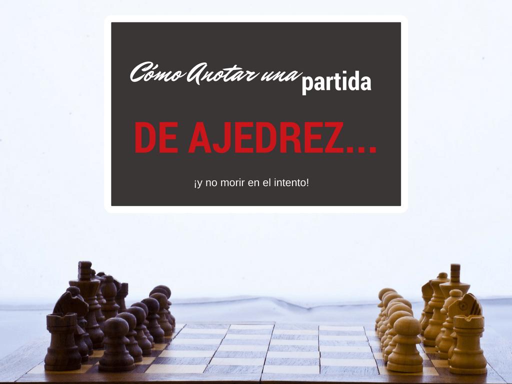 como anotar partida ajedrez