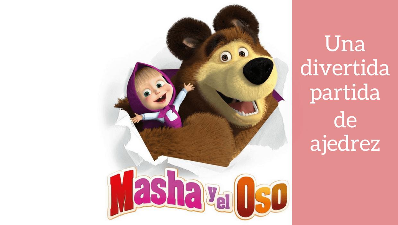 animacion ajedrez masha y el oso