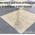 LOS REYES FANTASMAS VUELVEN A NUESTROS TABLEROS II