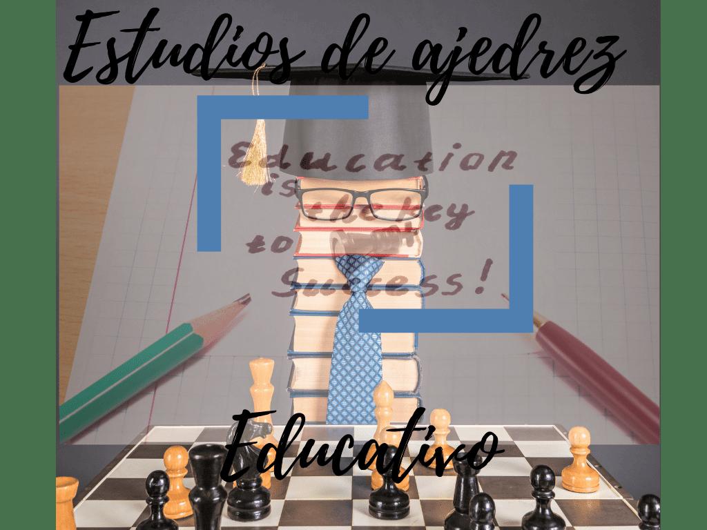 Nueva sección: Estudios de Ajedrez Educativo