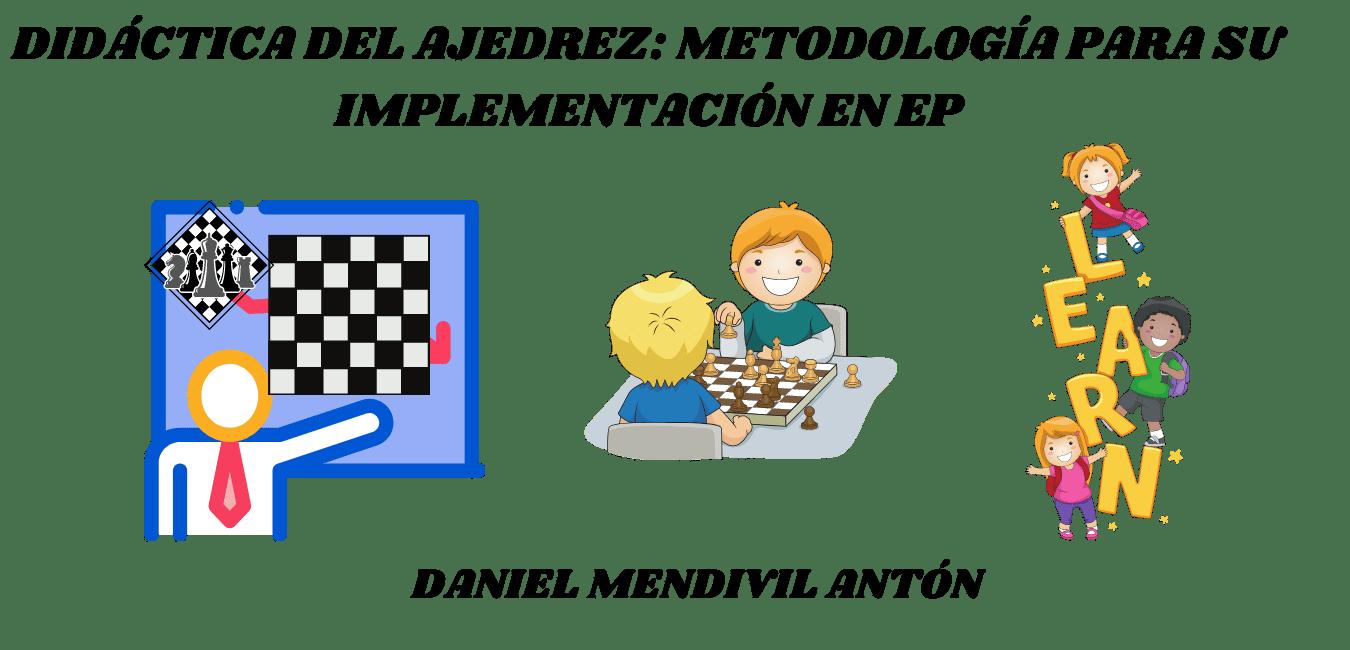 DIDÁCTICA DEL AJEDREZ: METODOLOGÍA PARA SU IMPLEMENTACIÓN EN EP