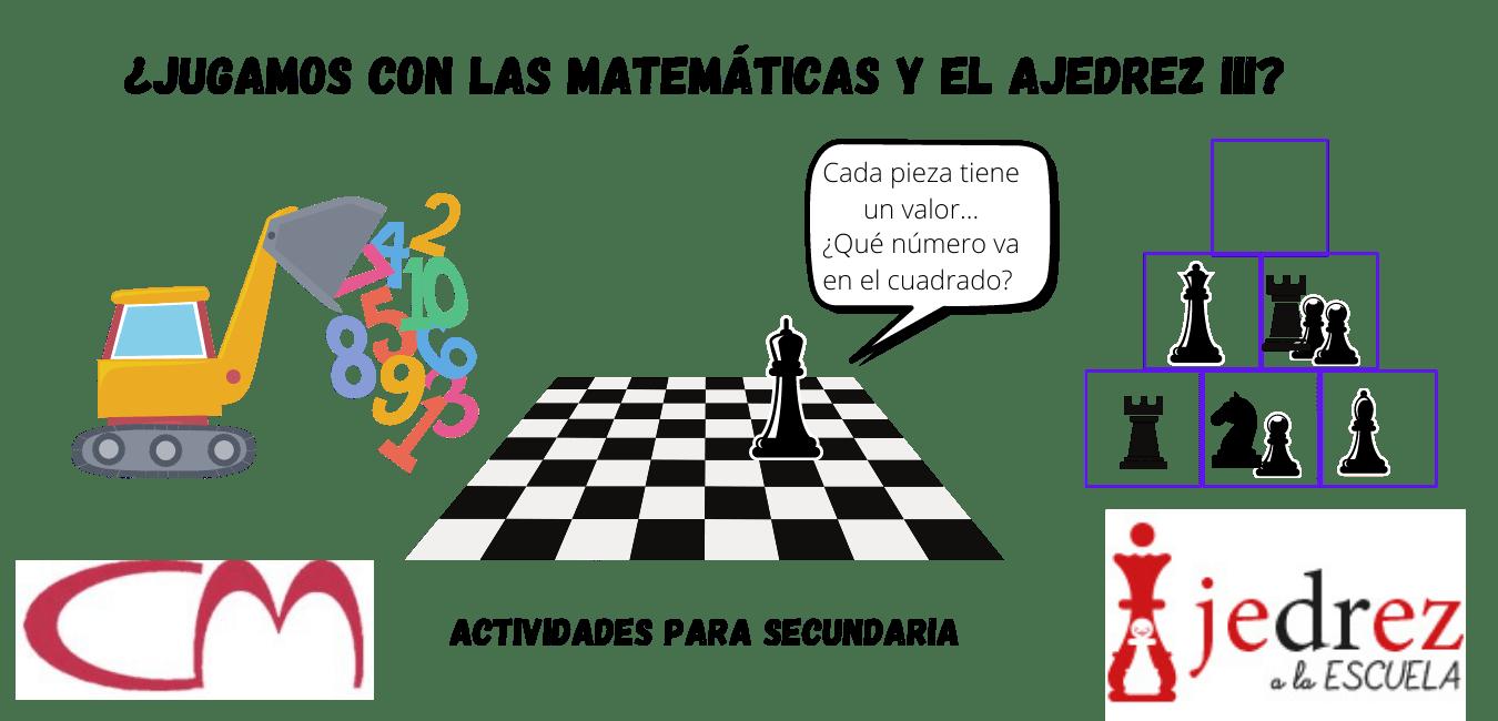¿JUGAMOS CON LAS MATEMÁTICAS Y EL AJEDREZ? III