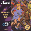 038 Jazz Masters of the 1940s (2 CD set) AJM038 – JAZ 705