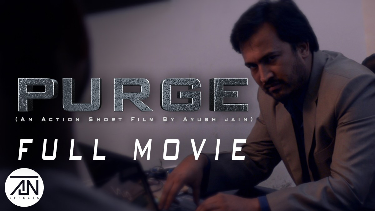Purge (An Action And Thrill Short Film By Ayush Jain)