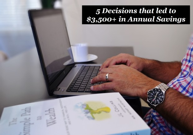 5 decisions that led to $3,500+ in Annual Savings