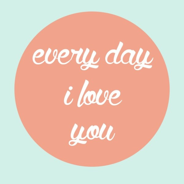 Every Day I Love You Print | Free Printable Friday