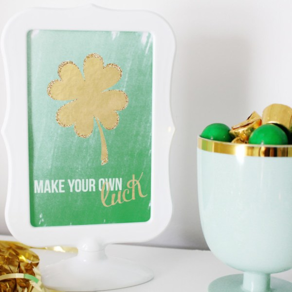 Make Your Own Luck | Free Printable Friday