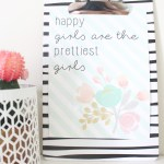 Happy Girls are the Prettiest | Free Printable Friday