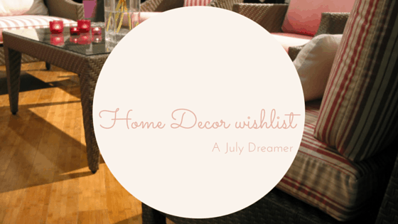 {Lifestyle} Home Decor wishlist.