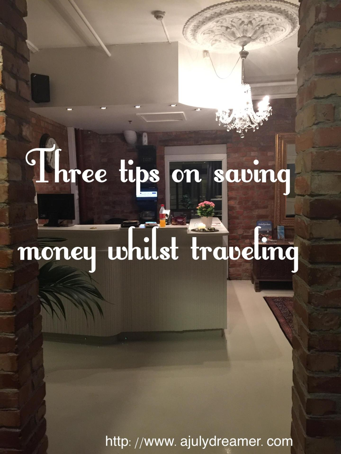 Three tips on saving money whilst traveling