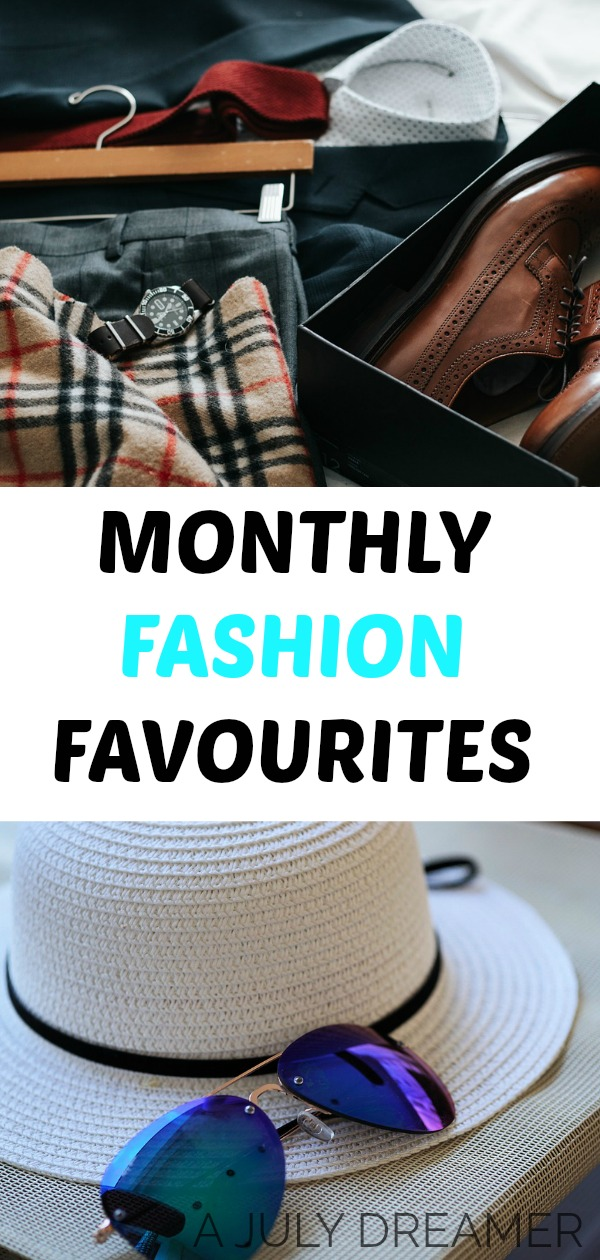 Monthly Fashion Favourites