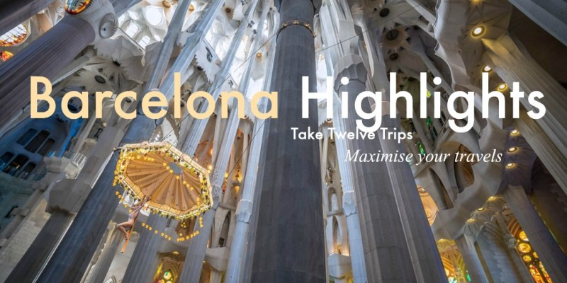Take Twelve Trips – May 2018 Barcelona Highlights