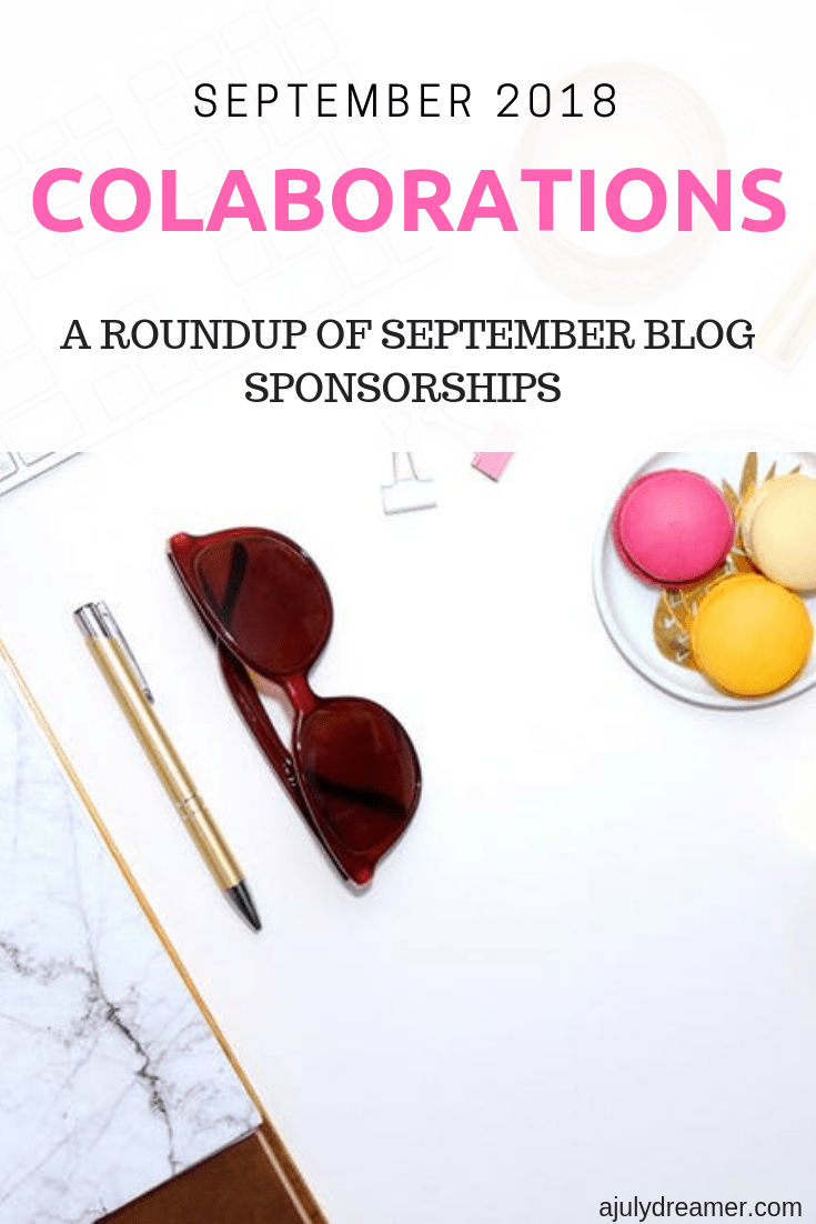 The September 2018 Sponsors roundup is the ninth dedication post of 2018 appreciating my Sponsors. Here on A July Dreamer, we collaborate with a variety of brands and companies. Visit our Work with Me page for more details on our fees and types of collaborations we offer.