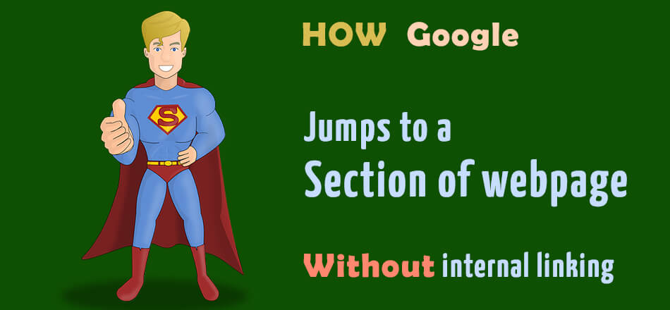 How Google jumps to any part of webpage without using anchor name and internal linking