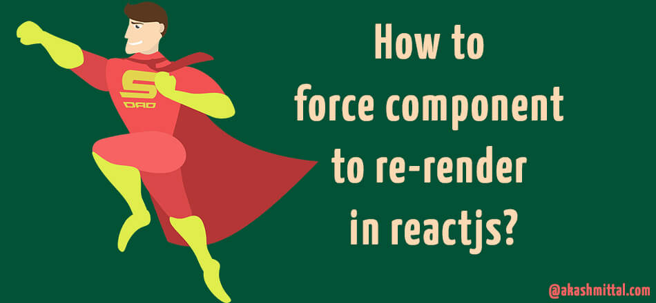 How to force component to re-render in reactjs