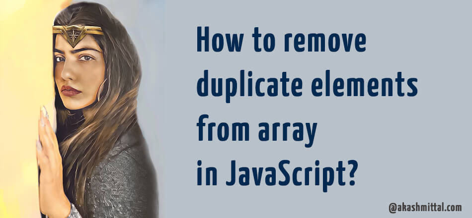 How to remove duplicate elements from array in JavaScript?