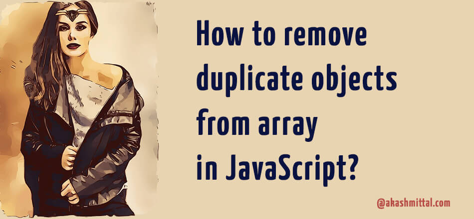 How to remove duplicate objects from array in JavaScript?